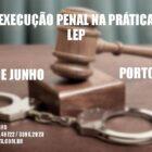 LEI DE EXECUÇÃO PENAL: Execução da Pena na Prática
